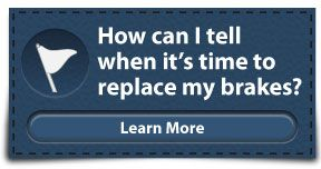 How can I tell when it's time to replace my brakes? | Learn More